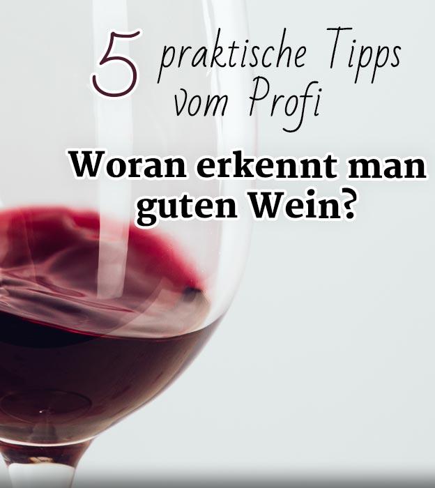 Wie erkenne ich guten Wein?