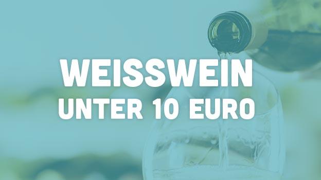 Weißwein unter 10 Euro